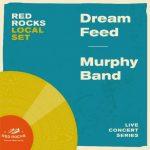 Local Set - Dream Feed & Murphy Band
