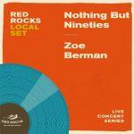 Local Set - Nothing But Nineties & Zoe Berman