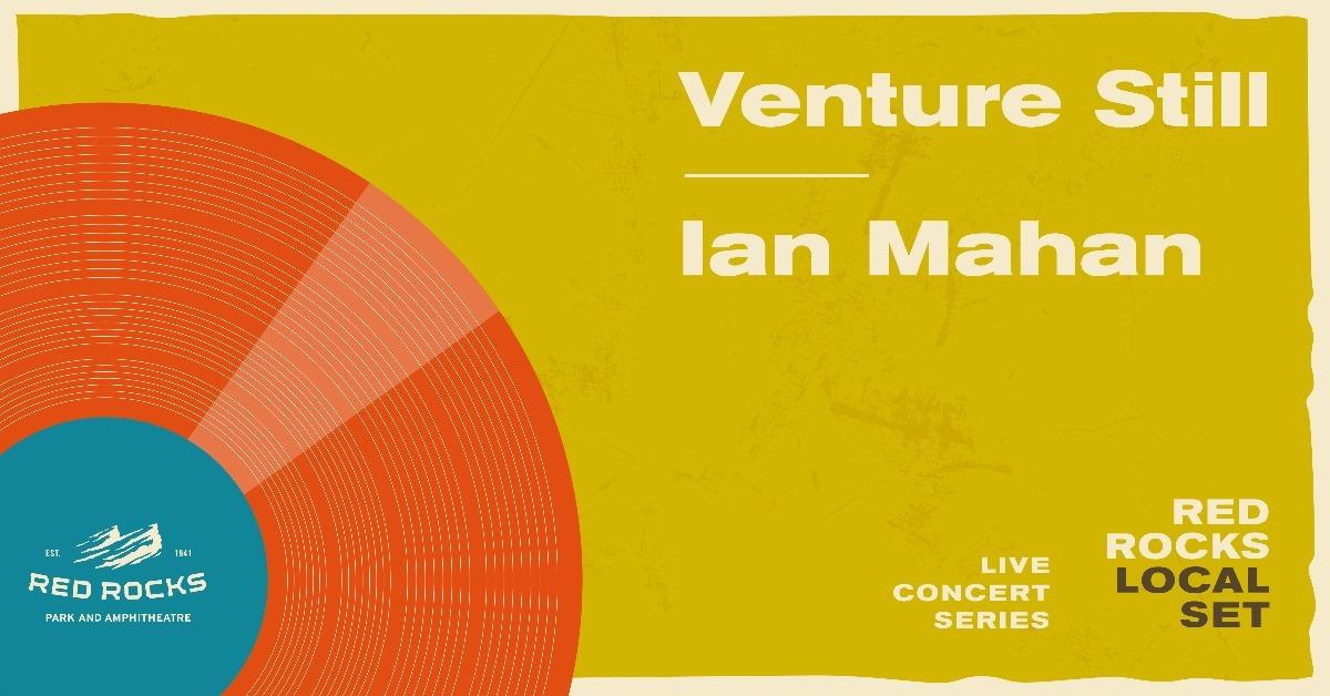 Local Set: Venture Still & Ian Mahan **Cancelled**