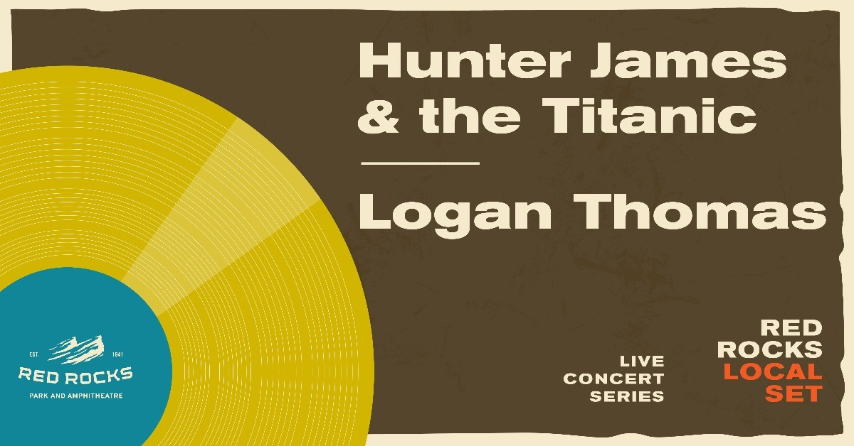 Local Set: Hunter James & the Titanic & Logan Thomas