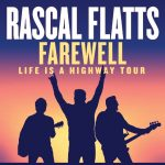 Rascal Flatts Farewell: Life Is A Highway Tour 2020 - Cancelled