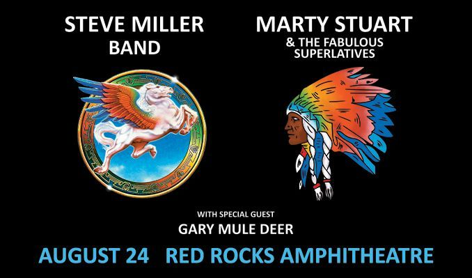 Steve Miller Band / Marty Stuart and His Fabulous Superlatives – Cancelled