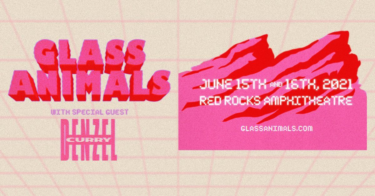 Glass Animals 6/15/21
