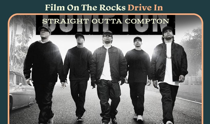 Film On The Rocks Drive-In: Straight Outta Compton
