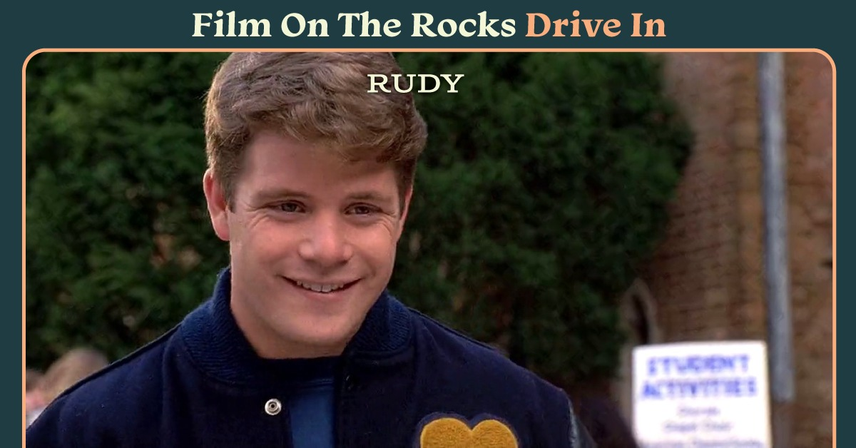 Film On The Rocks Drive-in: Rudy