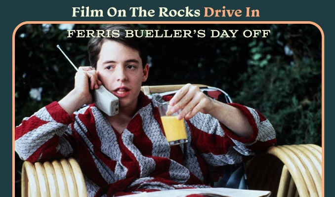 Film On The Rocks Drive-in: Ferris Bueller's Day Off