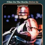 Film On The Rocks Drive-In: Robocop