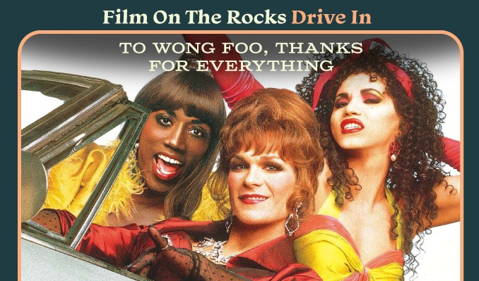 Film On The Rocks Drive-In: To Wong Foo
