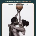 Film On The Rocks Drive-In: Love and Basketball