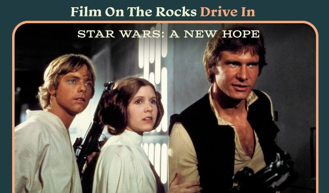 Film On The Rocks Drive-In: Star Wars: A New Hope