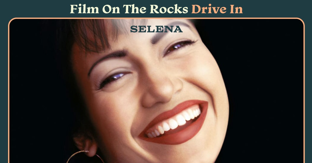Film On The Rocks Drive-In: Selena