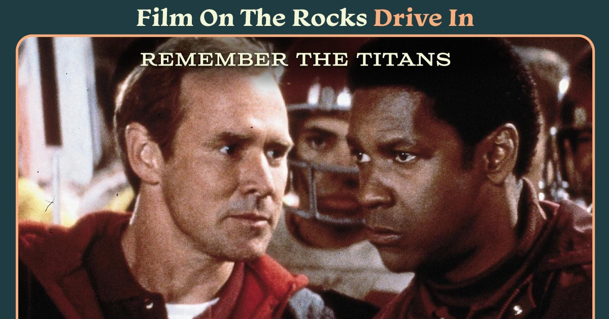 Film On The Rocks Drive-In: Remember the Titans