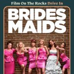 Film On The Rocks Drive-in: Bridesmaids