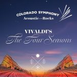 Colorado Symphony Acoustic on the Rocks - Vivaldi's The Four Seasons - CANCELLED