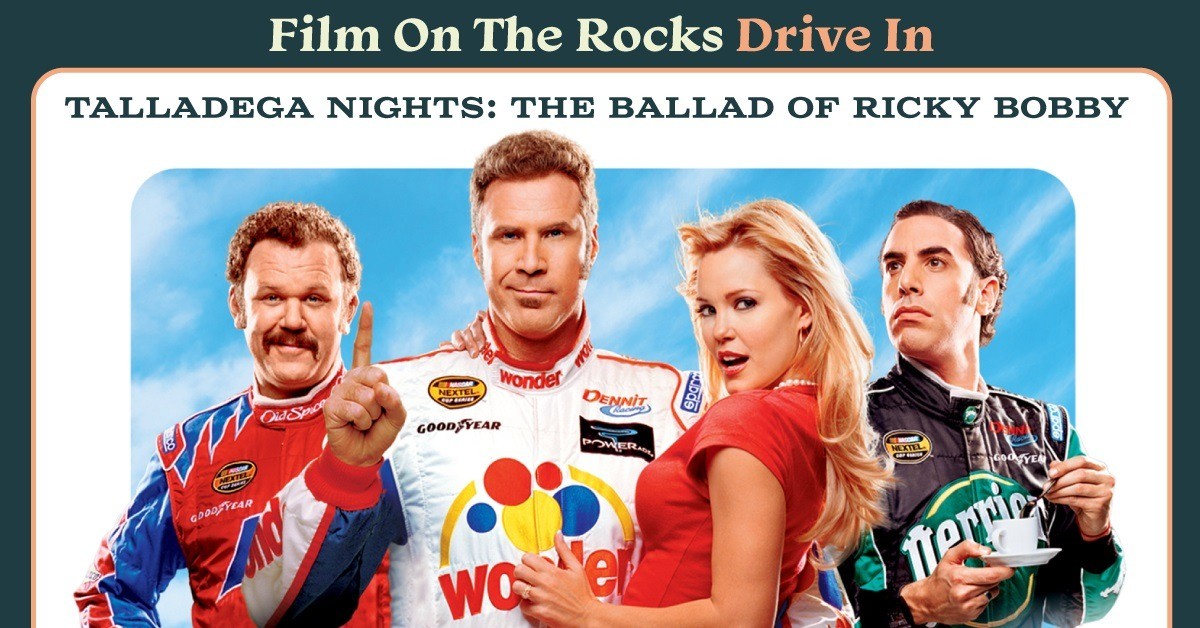 Film On The Rocks Drive-In: Talladega Nights