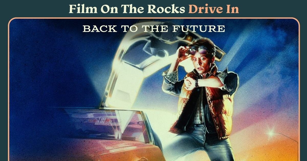 Film On The Rocks Drive-In: Back to the Future