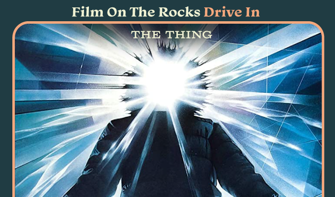 Film On The Rocks Drive-In: The Thing