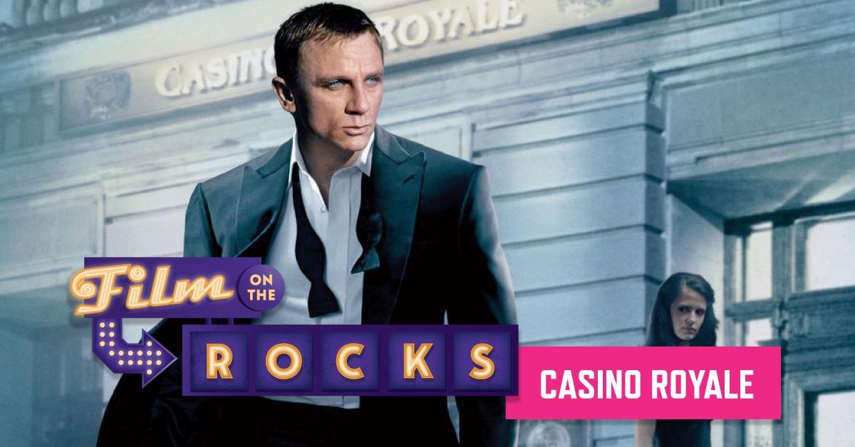 Film On The Rocks: Casino Royale