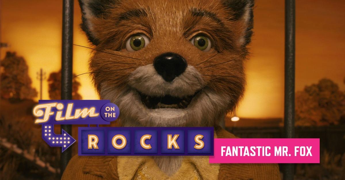 Film On The Rocks Drive-In: Fantastic Mr. Fox