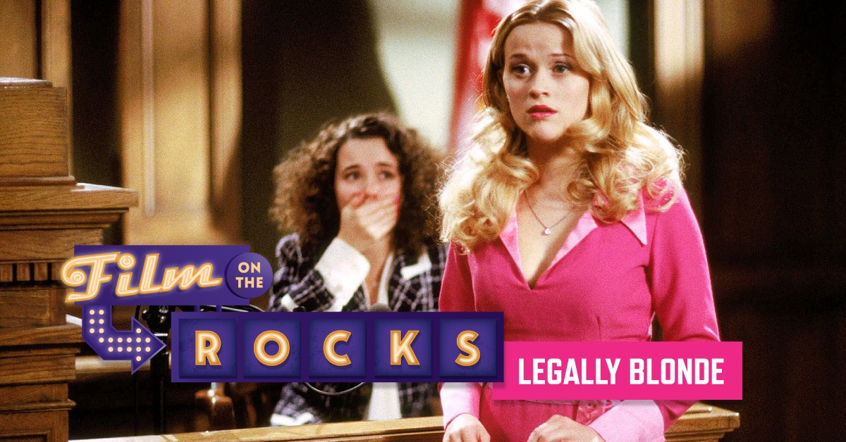 Film On The Rocks Drive-In: Legally Blonde